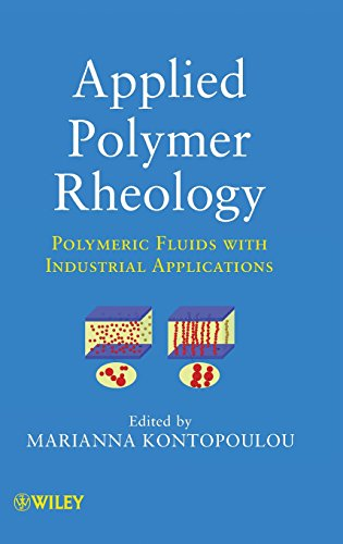 Applied Polymer Rheology: Polymeric Fluids with Industrial