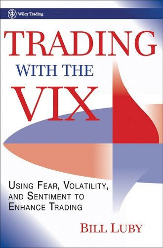 9780470417140: Trading with the VIX: How to Use Fear, Volatility, and Sentiment to Enhance Trading (Wiley Trading)