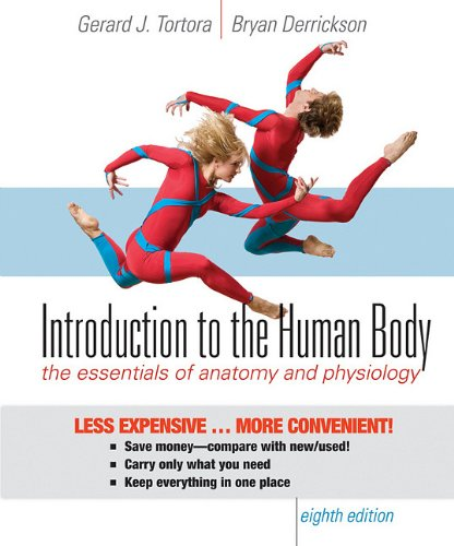 Introduction to the Human Body, Eighth Edition Binder Ready Version: Gerard J. Tortora