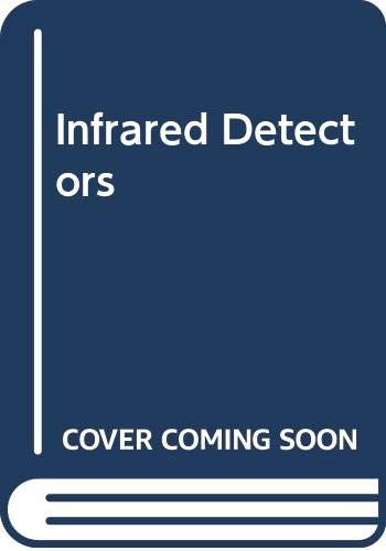 9780470418376: Infrared Detectors (Benchmark papers in optics ; v. 2)