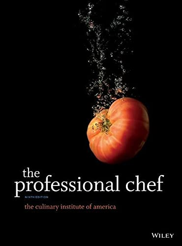 The Professional Chef: The Culinary Institute of America (CIA)