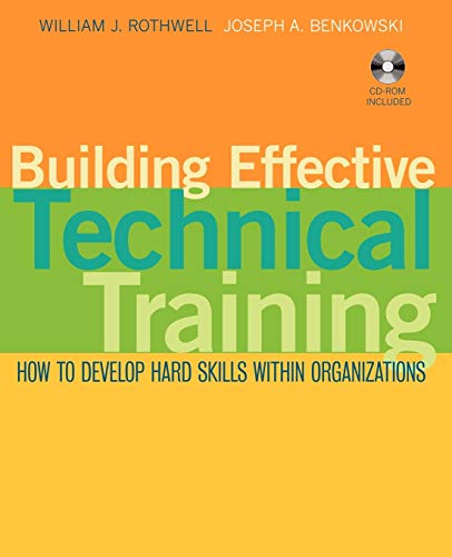 9780470422113: Building Effective Technical Training: How to Develop Hard Skills Within Organizations
