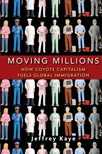 9780470423349: Moving Millions: How Coyote Capitalism Fuels Global Immigration