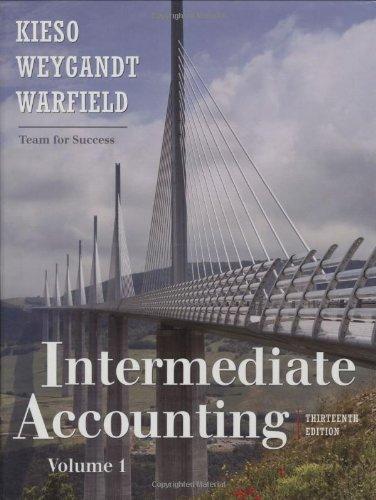 Intermediate Accounting 13th Edition, Volume 1: Donald E. Kieso,