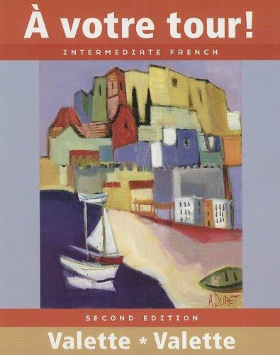 À votre tour! Intermediate French: Valette, Jean-Paul; Valette,