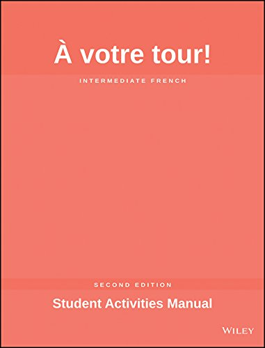 A votre tour!: Intermediate French Student Activities: Valette, Rebecca M.