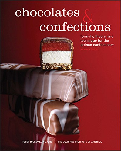 Chocolates and Confections: Greweling, Peter P.; The Culinary Institute of America (CIA)