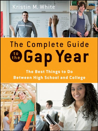 9780470425268: The Complete Guide to the Gap Year: The Best Things to Do Between High School and College