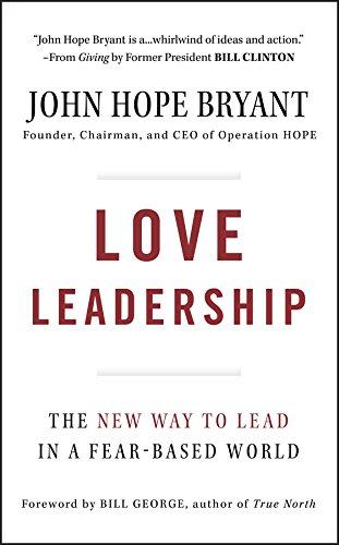 Love Leadership: The New Way to Lead: Bryant, John Hope