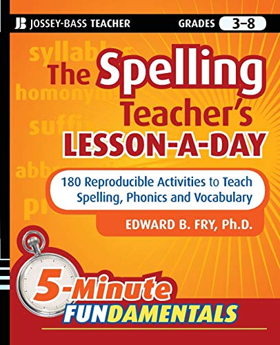 9780470429808: The Spelling Teacher's Lesson-A-Day, Grades 3-8: 180 Reproducible Activities to Teach Spelling, Phonics, and Vocabulary (JB-Ed: 5 Minute FUNdamentals)