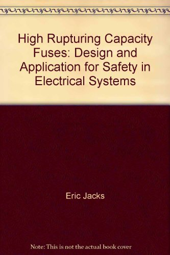9780470431306: High rupturing capacity fuses;: Design and application for safety in electrical systems