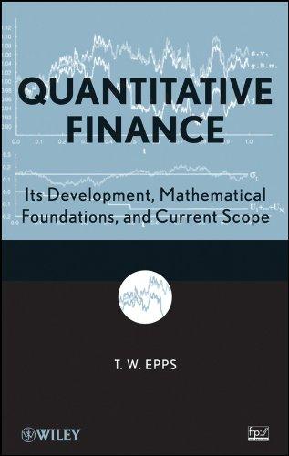 9780470431993: Quantitative Finance: Its Development, Mathematical Foundations, and Current Scope