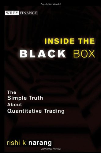 9780470432068: Inside the Black Box: The Simple Truth About Quantitative Trading (Wiley Finance)