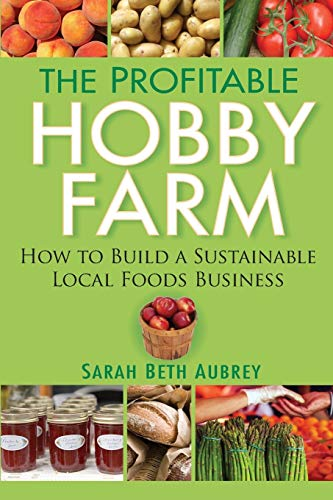 9780470432099: The Profitable Hobby Farm, How to Build a Sustainable Local Foods Business