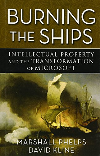 9780470432150: Burning the Ships: Intellectual Property and the Transformation of Microsoft