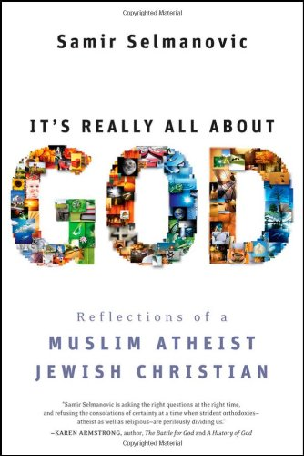 9780470433263: It's Really All About God: Reflections of a Muslim Atheist Jewish Christian