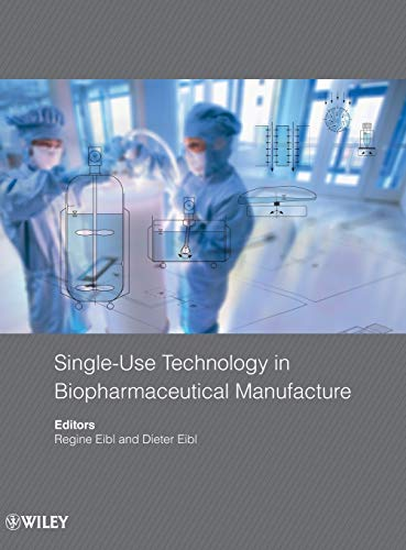 9780470433515: Single-Use Technology in Biopharmaceutical Manufacture