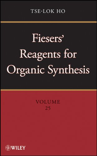 Fiesers' Reagents for Organic Synthesis (Volume 25): Tse-Lok Ho