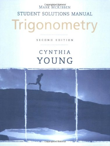 Trigonometry, Student Solutions Manual (9780470433829) by Young, Cynthia Y.