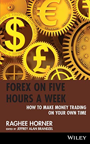 9780470436431: Forex on Five Hours a Week: How to Make Money Trading on Your Own Time