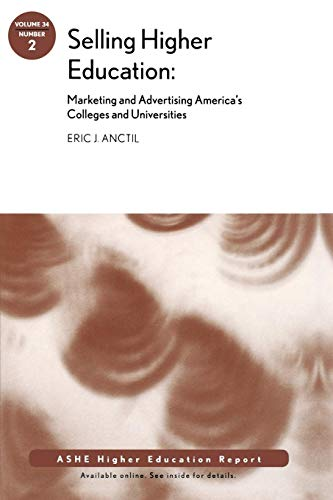 9780470437735: Selling Higher Education: Marketing and Advertising America's Colleges and Universities: ASHE Higher Education Report