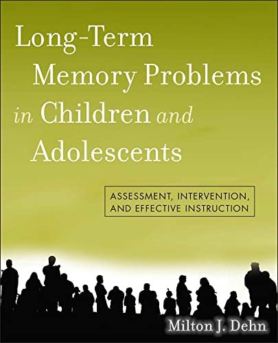 9780470438312: Long-Term Memory Problems in Children and Adolescents: Assessment, Intervention, and Effective Instruction