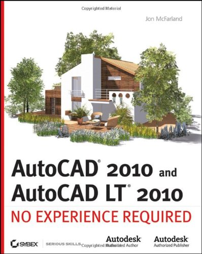 9780470438688: AutoCAD 2010 and AutoCAD LT 2010: No Experience Required