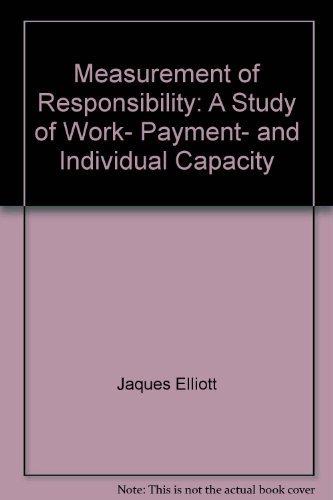 Measurement of responsibility;: A study of work,: Jaques, Elliott