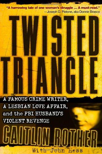 9780470442517: Twisted Triangle: A Famous Crime Writer, a Lesbian Love Affair, and the FBI Husband's Violent Revenge