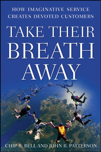 9780470443507: Take Their Breath Away: How Imaginative Service Creates Devoted Customers