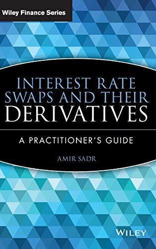 9780470443941: Interest Rate Swaps and Their Derivatives: A Practitioner's Guide