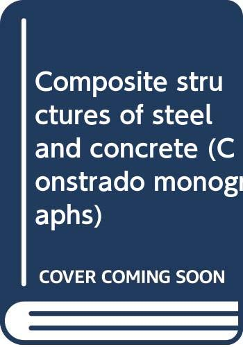 9780470444979: Composite structures of steel and concrete (Constrado monographs)