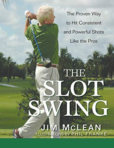 9780470444993: The Slot Swing: The Proven Way to Hit Consistent and Powerful Shots Like the Pros