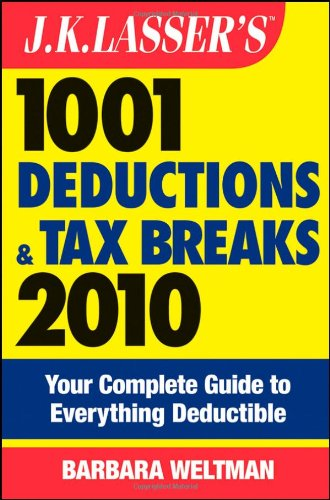 9780470445488: J.K. Lasser's 1001 Deductions and Tax Breaks 2010: Your Complete Guide to Everything Deductible