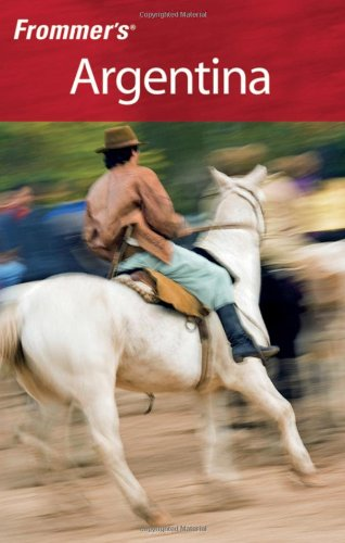 9780470445716: Frommer's Argentina (Frommer's Complete Guides)