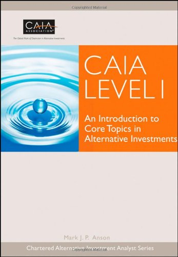 9780470447024: CAIA Level I: An Introduction to Core Topics in Alternative Investments (Wiley Finance Series)