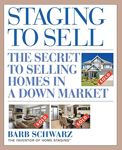 9780470447123: Staging to Sell: The Secret to Selling Homes in a Down Market