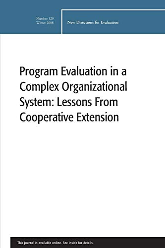 9780470447550: Program Evaluation in a Complex Organizational System: Lessons from Cooperative Extension: New Directions for Evaluation, Number 120