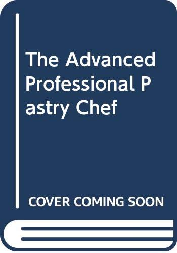 9780470447574: The Advanced Professional Pastry Chef