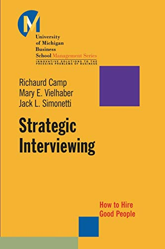 9780470448250: Strategic Interviewing: How to Hire Good People