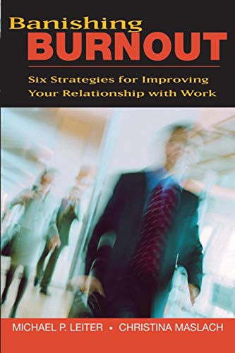 9780470448779: Banishing Burnout: Six Strategies for Improving Your Relationship With Work