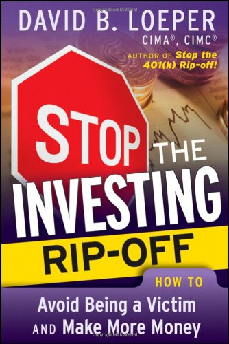 9780470448793: Stop the Investing Rip-off: How to Avoid Being a Victim and Make More Money