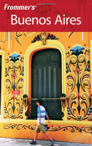 9780470449721: Frommer's Buenos Aires (Frommer's Complete Guides)