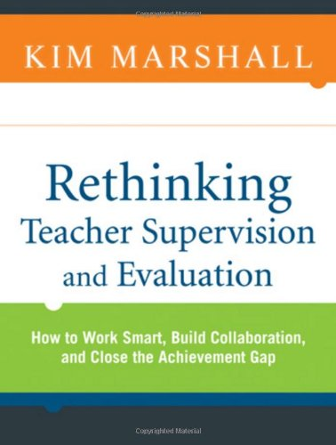 9780470449967: Rethinking Teacher Supervision and Evaluation: How to Work Smart, Build Collaboration, and Close the Achievement Gap