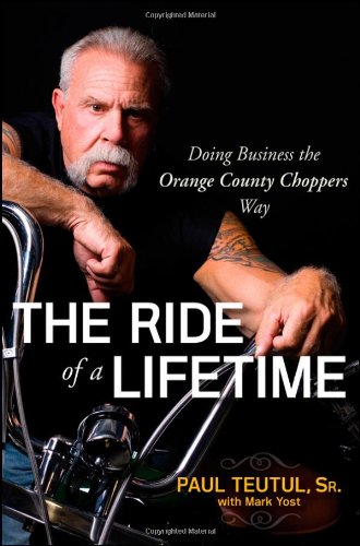 9780470449974: The Ride of a Lifetime: Doing Business the Orange County Choppers Way
