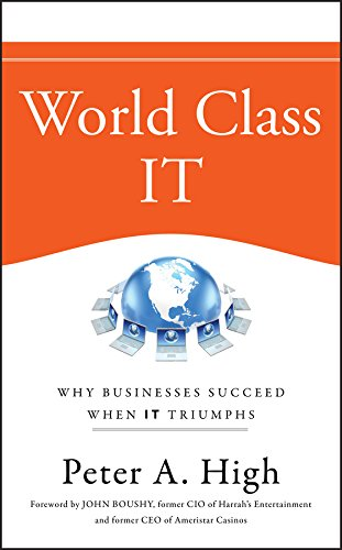 9780470450185: World Class IT: Why Businesses Succeed When IT Triumphs