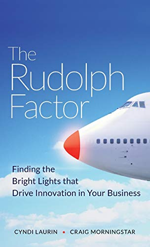 9780470451038: The Rudolph Factor: Finding the Bright Lights that Drive Innovation in Your Business