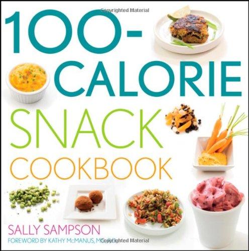 100-Calorie Snack Cookbook: Sampson, Sally