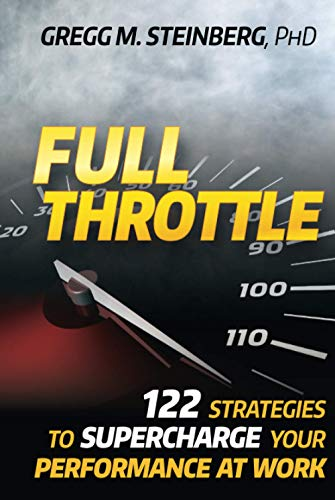 9780470452424: Full Throttle: 122 Strategies to Supercharge Your Performance at Work