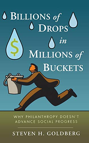 9780470454671: Billions of Drops in Millions of Buckets: Why Philanthropy Doesn't Advance Social Progress